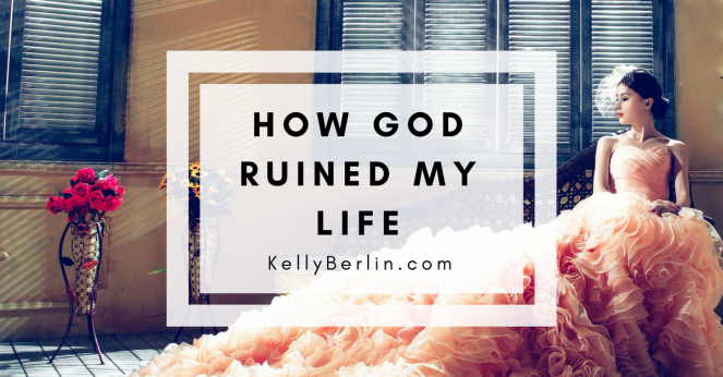 [how God ruined my life] (3)