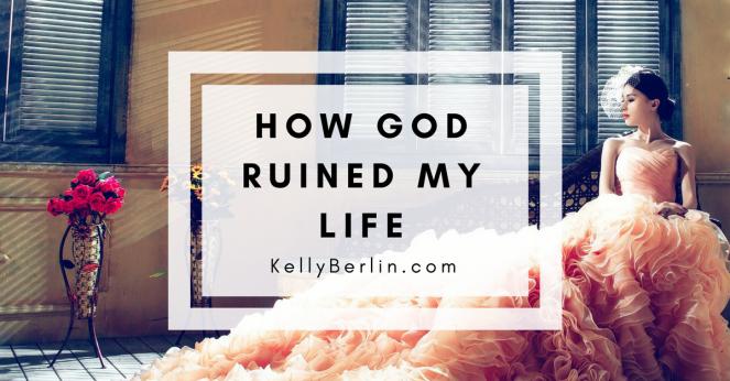 [how God ruined my life] (3)